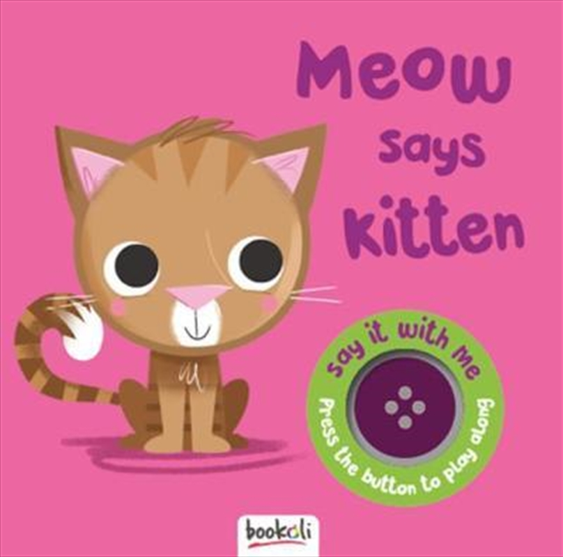 Say It With Me Cat - Meow Says Kitten | Board Book