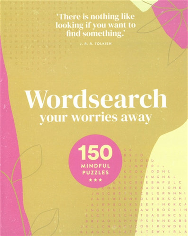 Wordsearch Your Worries Away 150 Mindful Puzzles | Paperback Book