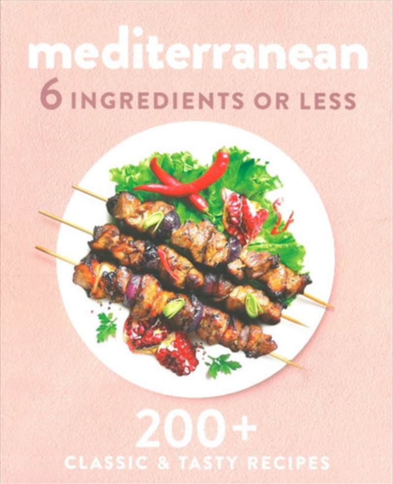 Mediterranean 6 Ingredients or Less | Paperback Book