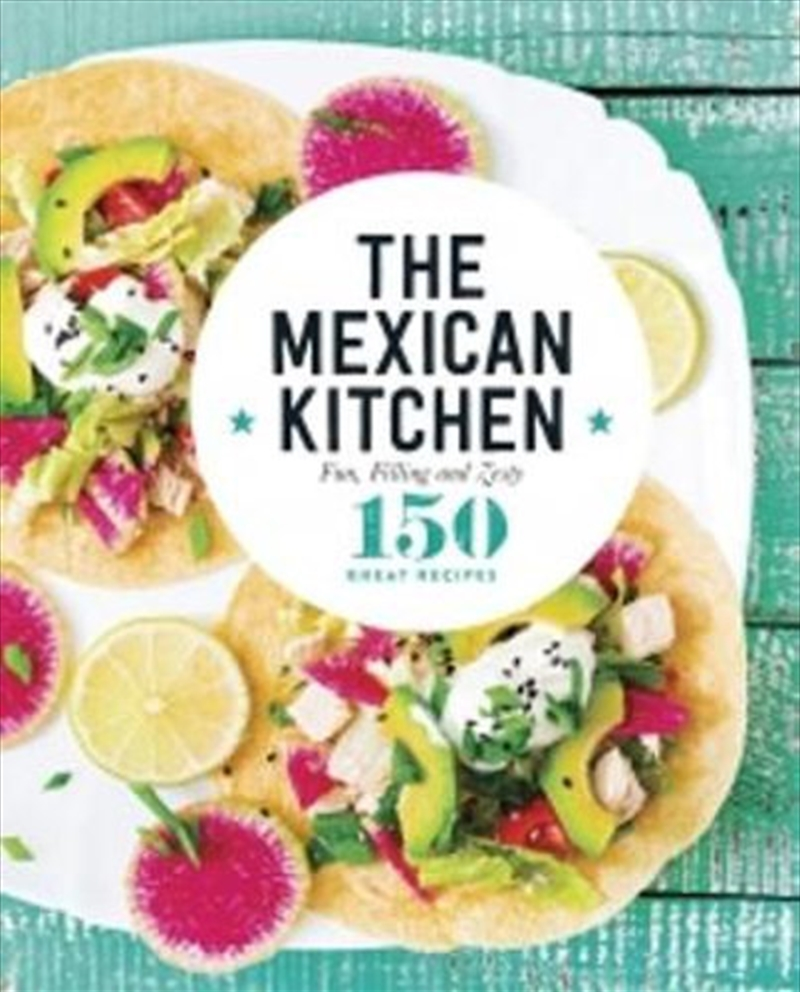 The Mexican Kitchen | Hardback Book