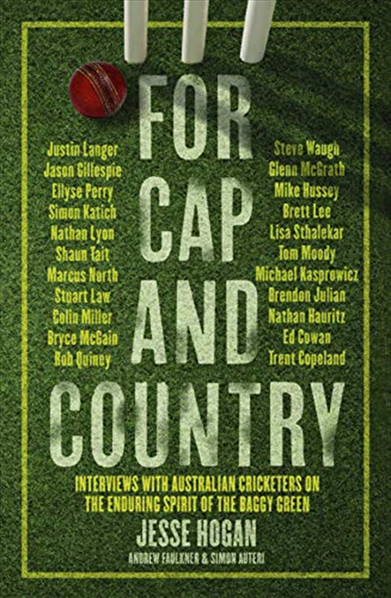 For Cap And Country: Interviews With Australian Cricketers On The Enduring Spirit Of The Baggy Green | Paperback Book
