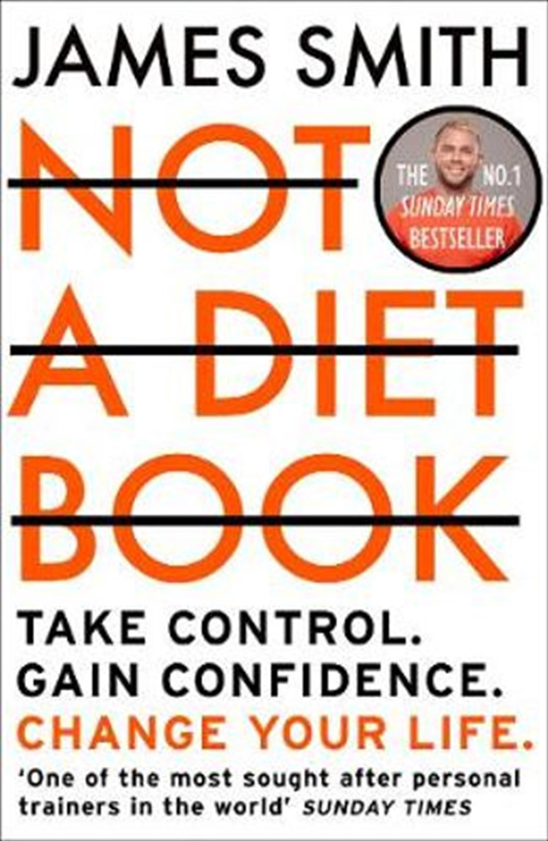 Not A Diet Book - Take Control. Gain Confidence. Change Your Life.   Paperback Book