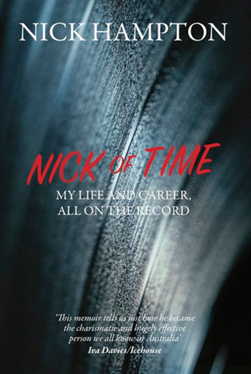 Nick Of Time - My Life And Career, All On The Record | Paperback Book