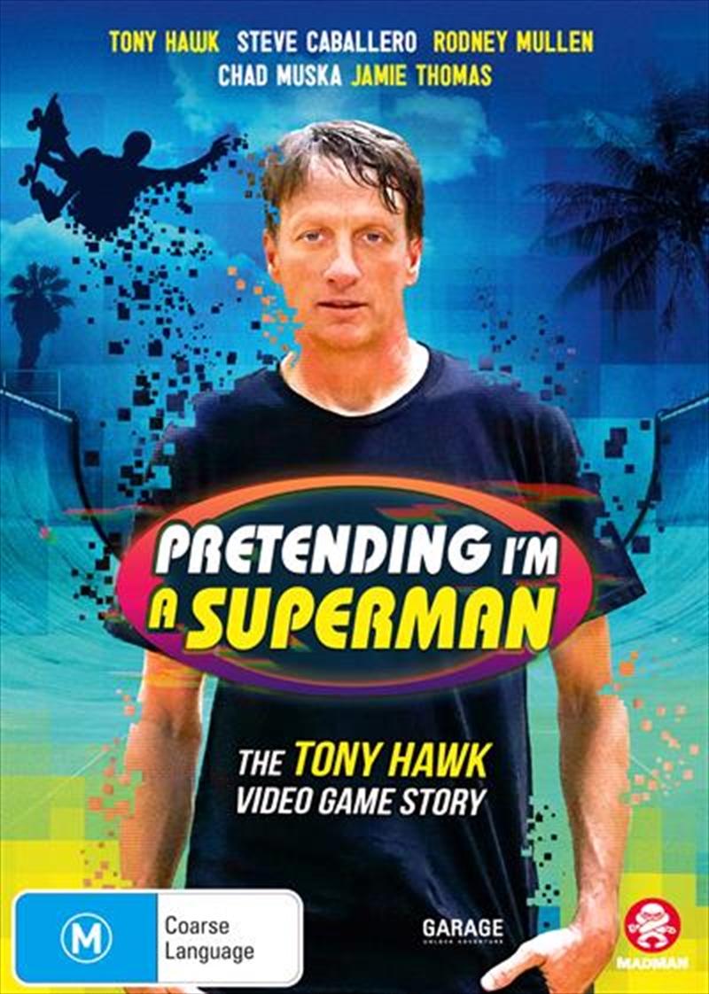 Pretending I'm A Superman - The Tony Hawk Video Game Story | DVD