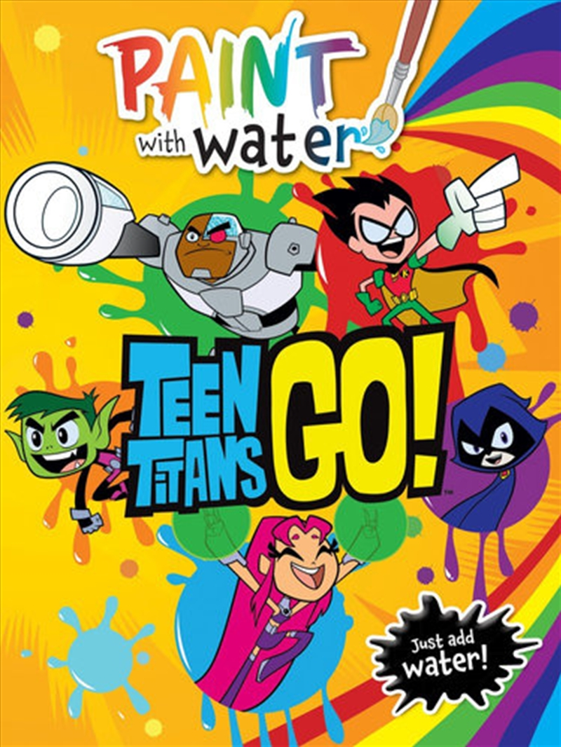 Teen Titans Go!: Paint With Water (DC Comics) | Colouring Book