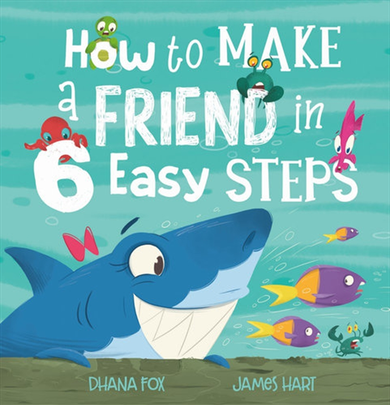 How To Make A Friend In 6 Easy Steps | Hardback Book