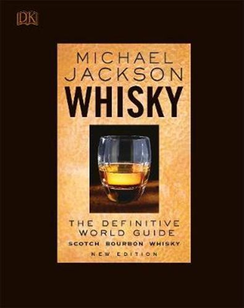 Whisky: The Definitive World Guide : Scotch, Bourbon, Whiskey, New Edition | Hardback Book