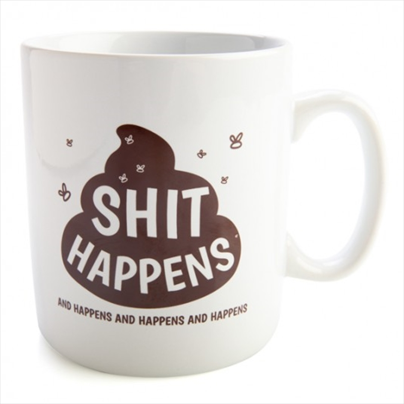 Shit Happens Giant Coffee Mug | Merchandise