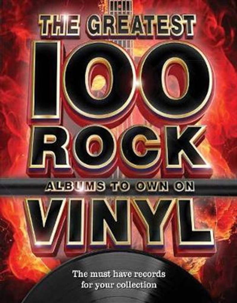 100 Greatest Rock Albums To Own on Vinyl | Hardback Book