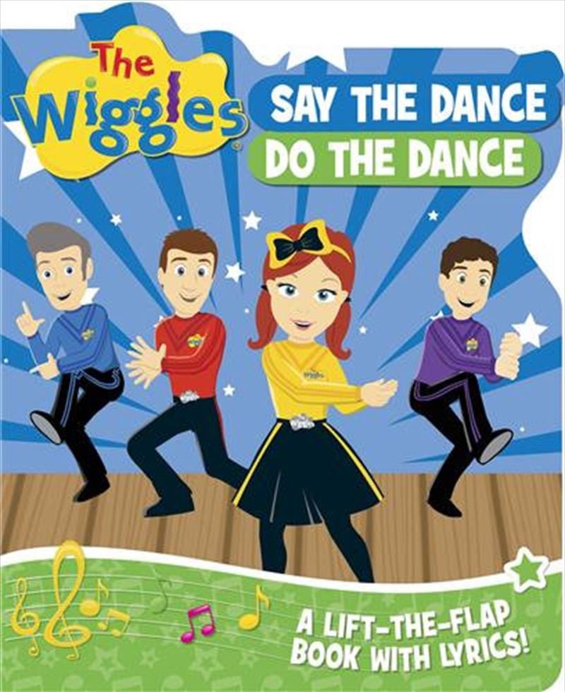 Say the Dance, Do the Dance  - Wiggles Lift the Flaps   Board Book