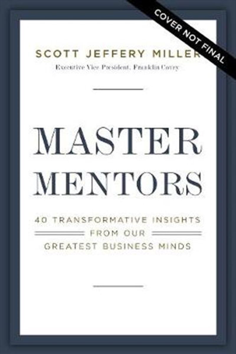 Master Mentors: 30 Transformative Insights from Our Greatest Minds   Paperback Book