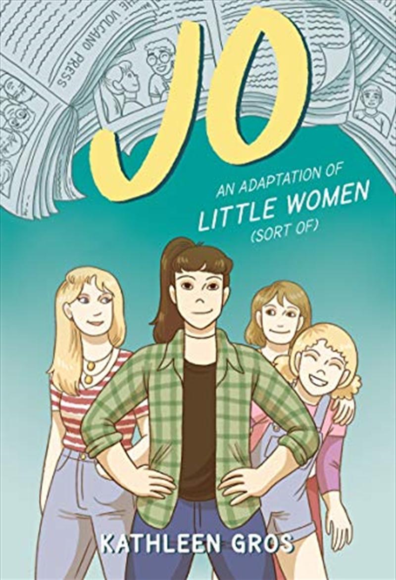 Jo: An Adaptation of Little Women (Sort Of)   Hardback Book