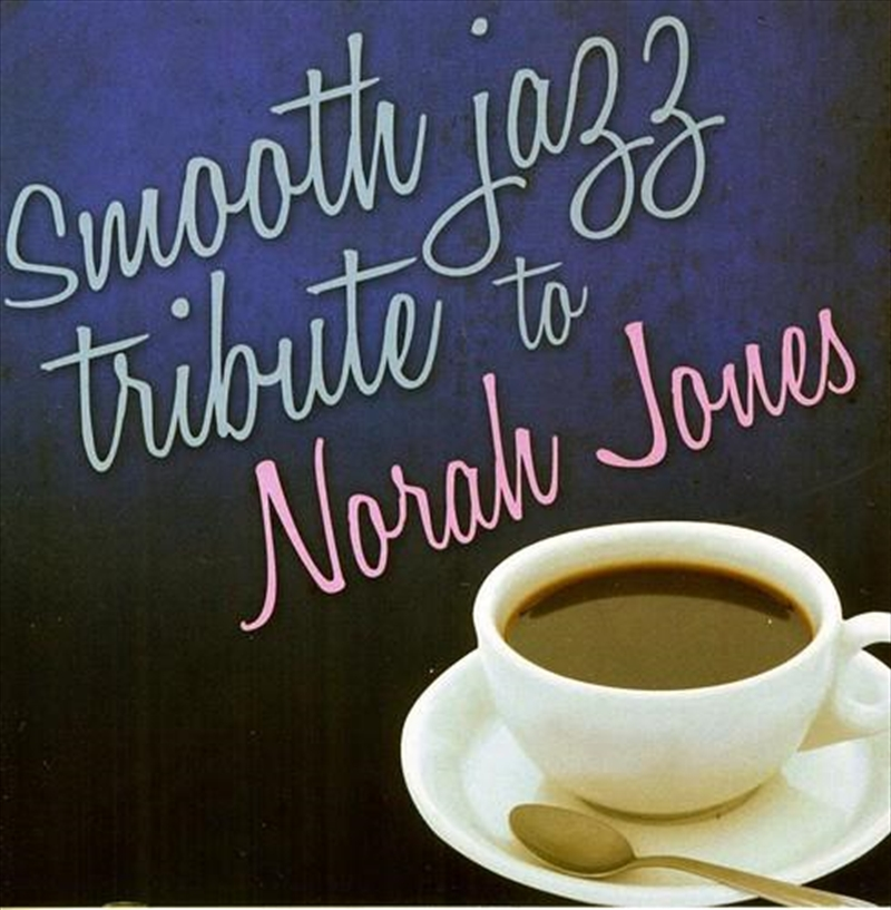 Smooth Jazz Tribute To Norah Jones   CD