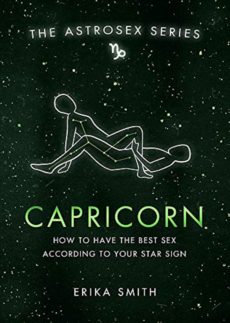 Astrosex: Capricorn: How to have the best sex according to your star sign | Hardback Book