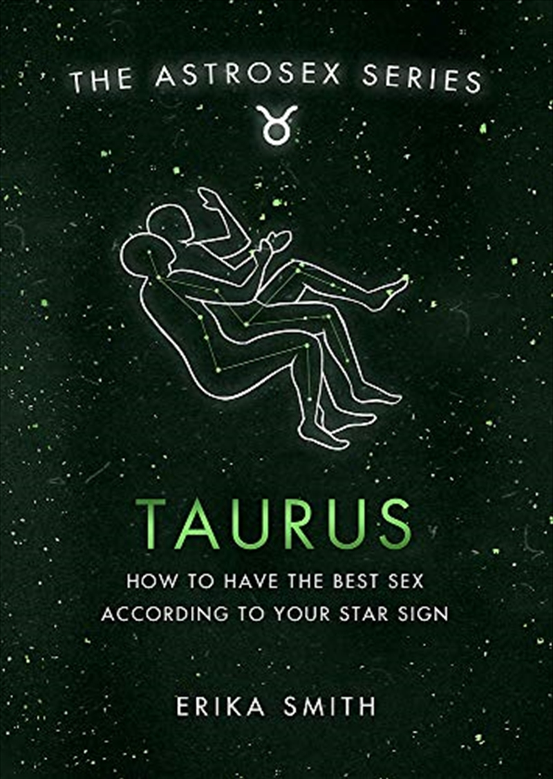 Astrosex: Taurus: How to have the best sex according to your star sign (The Astrosex Series) | Hardback Book