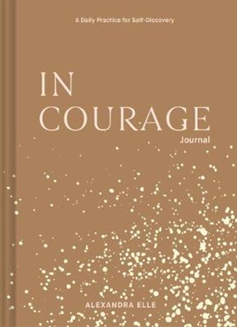 In Courage Journal : A Daily Practice for Self-Discovery | Books