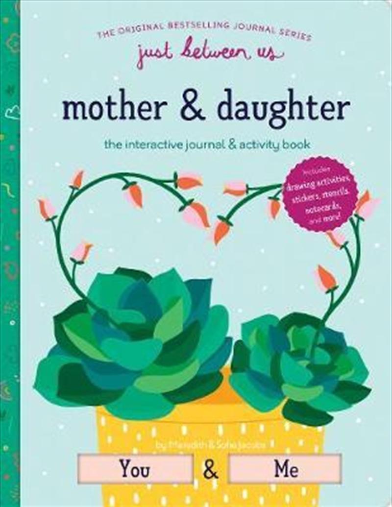 Just Between Us: Mother & Daughter | Books