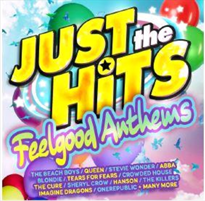 Just The Hits - Feel Good Anthems | CD