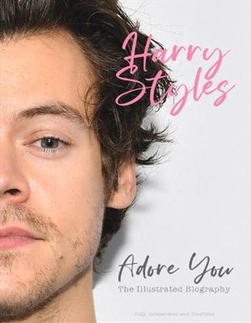 Harry Styles - The Illustrated Biography | Hardback Book