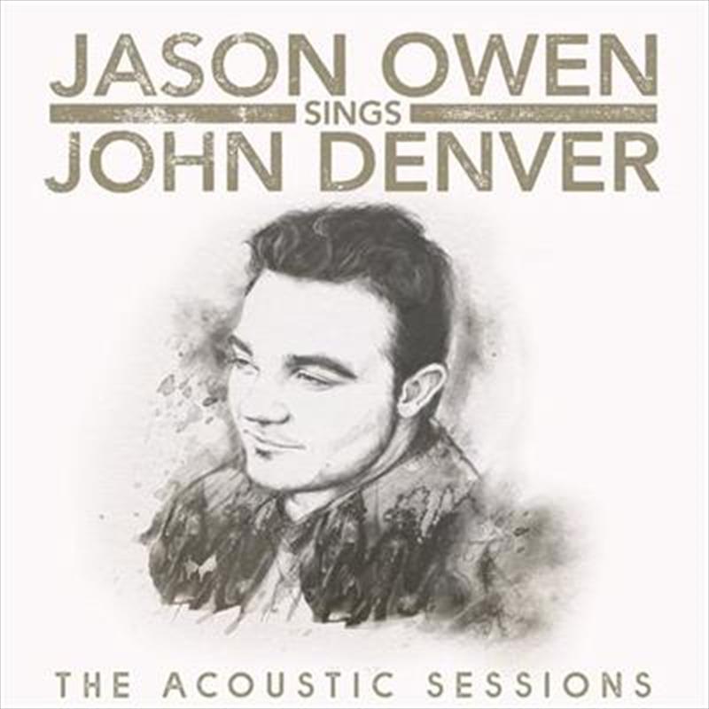 Jason Owen Sings John Denver - Acoustic Sessions (SIGNED COPY)   CD