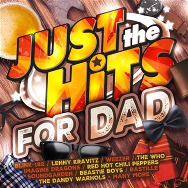 Just The Hits - For Dad   CD