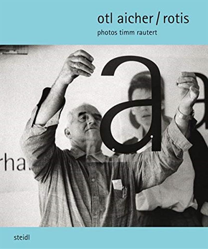 Timm Rautert: Otl Aicher / Rotis   Hardback Book