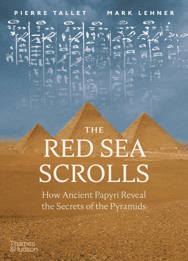 The Red Sea Scrolls: How Ancient Papyri Reveal the Secrets of the Pyramids   Hardback Book