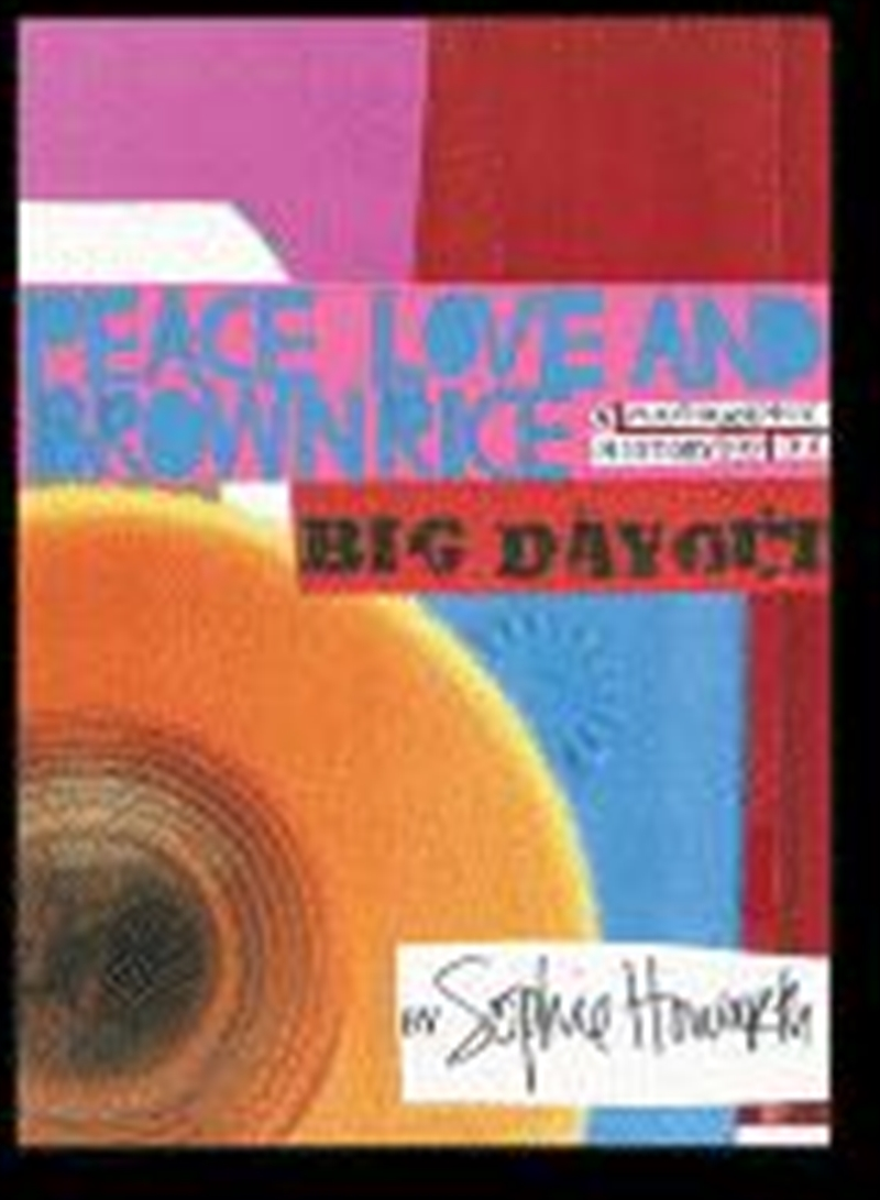 Peace Love And Brown Rice: A Photographic History Of Big Day Out | Merchandise