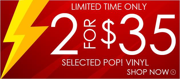 Buy 2 Pop Vinyl for $35