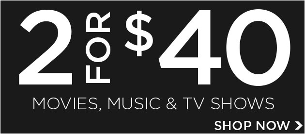 Movies, Music & TV Shows On Sale Now!