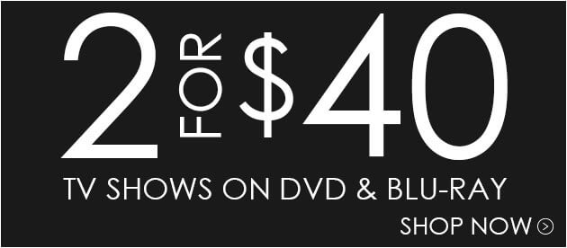 Buy 2 TV Seasons For Only $40