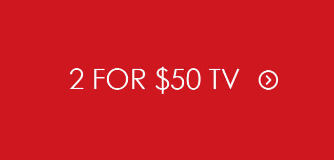 Shop 2 for $50 TV