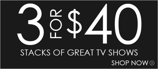 3 TV Seasons For Only $40