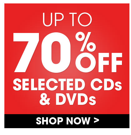 Save Up To 70% On Selected CDs & DVDs