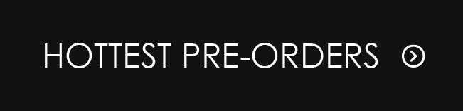 Pre-order the hottest titles coming soon