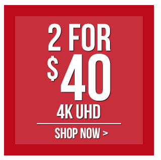 Buy 2 Movies In 4K For $40