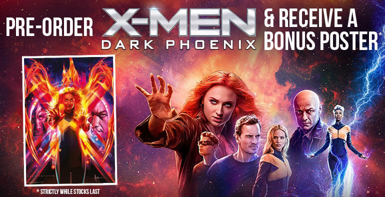 Pre-order & Receive Bonus X-Men Dark Phoenix Poster